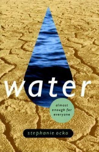 Water : Almost Enough for Everyone by Stephanie Ocko