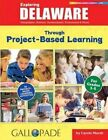 Exploring Delaware Through Project-Based Learning by Carole Marsh (Paperback / softback, 2016)