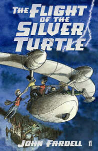 Fardell-John-The-Flight-of-the-Silver-Turtle-Very-Good-Book