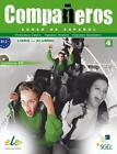 Compañeros 04. Kursbuch und 2 Audio-CDs von Francisca Castro, Ignacio Rodero und Carmen Sardinero (2014, Set mit diversen Artikeln)