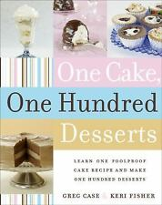 One Cake, One Hundred Desserts: Learn One Foolproof Cake Recipe and Ma-ExLibrary