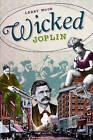 Wicked Joplin by Larry Wood (Paperback / softback, 2011)