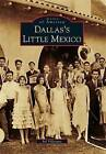 Dallas's Little Mexico by Sol Villasana (Paperback / softback, 2011)