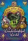 Ever After High: A Wonderlandiful World by Shannon Hale (Hardback, 2014)