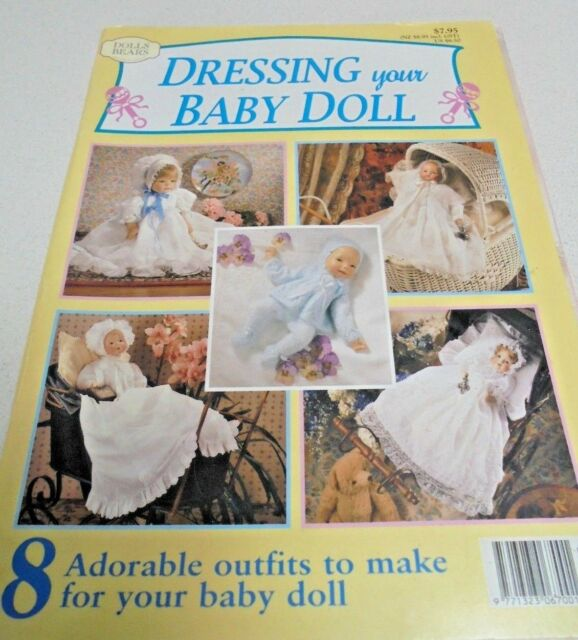 Dressing your Baby Doll 8 outfits to sew Gown, Dress, Layette Bonnet leggins