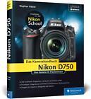 Nikon D750. Das Kamerahandbuch von Stephan Haase (2015, Gebundene Ausgabe)