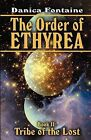 The Order of Ethyrea: Tribe of the Lost by Danica Fontaine (Paperback, 2011)