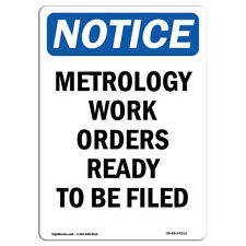 Osha Notice Metrology Work Orders Ready To Be Filed Sign Heavy Duty