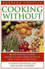Cooking without: Recipes Free from Added Sugar, Dairy Products, Yeast, Salt and Saturated Fat by Barbara Cousins (Paperback, 1997)