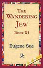 The Wandering Jew, Book XI by Eugene Sue (Hardback, 2006)