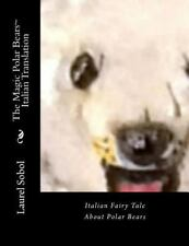 The Magic Polar Bears: The Magic Polar Bears~ Italian Translation by Laurel...