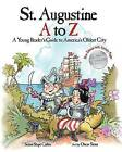 St. Augustine A to Z: A Young Reader's Guide to America's Oldest City by Susan Shipe Calfee (Paperback / softback, 2016)