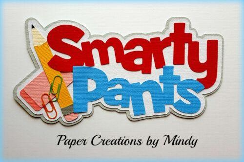 CRAFTECAFE MINDY SCHOOL SMARTY PANTS premade paper piecing TITLE scrapbook