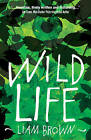 Wild Life by Liam Brown (Paperback, 2016)