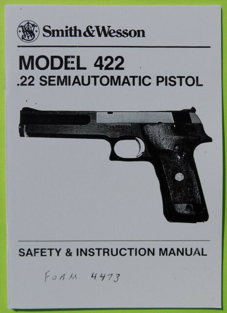 SMITH & WESSON Model 422  22 Semi auto Pistol Safety & Instruction Manual  19 pgs