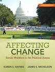 Affecting Change: Social Workers in the Political Arena by James S Mickelson, K.S. Haynes (Paperback, 2009)