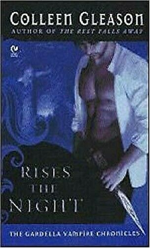 Rises The Night: The Gardella Vampire Chronicles Colleen