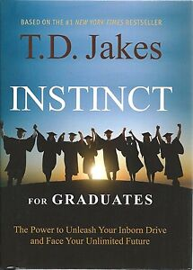 Details about INSTINCT FOR GRADUATES T D  Jakes NEW Hardcover CHRISTIAN  Inspirational TD Book