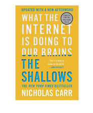 The Shallows : What the Internet Is Doing to Our Brains by Nicholas Carr (2020, Trade Paperback)