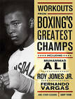 Workouts from Boxing's Greatest Champs: Incluing Muhammad Ali, Roy Jones Jr., Fernando Vargas, and Other Legends by Gary Todd (Paperback / softback, 2004)