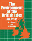The Environment of the British Isles and Atlas by Denys Brunsden, A. S. Goudie (Paperback, 1995)