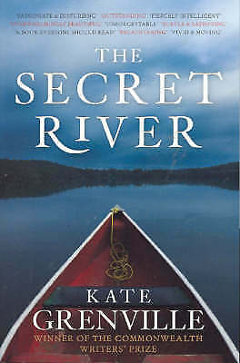 Kate Grenville The Secret River - COMES WITH PAGE MARKS, THAT CAN BE MOVED