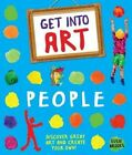 Get into Art: People: Discover Great Art - And Create Your Own! by Susie Brooks (Paperback, 2014)