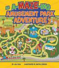 An A-MAZE-ING Amusement Park Adventure by Jill Kalz (Hardback, 2010)