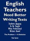 English Teachers Need Better Writing Texts 9781425957155 by Paul Aamot