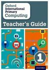 Oxford International Primary Computing: Teacher's Guide 1 by Diane L. Levine, Karl Held, Alison Page (Paperback, 2015)