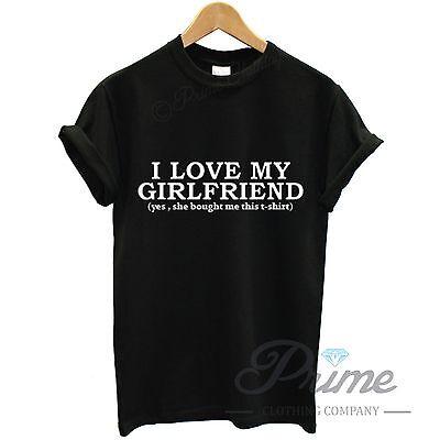 I LOVE MY GIRLFRIEND MENS T SHIRT FUNNY VALENTINES DAY BOYFRIEND GIFT