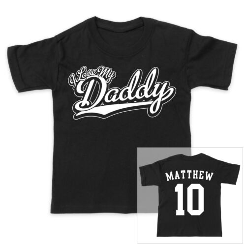 I LOVE MY DADDY Personalised Baby//Child T-Shirt