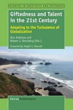 Giftedness and Talent in the 21st Century : Adapting to the Turbulence of...