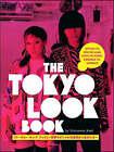 Tokyo Look Book, The: Stylish To Spectacular, Goth To Gyaru, Sidewalk To Catwalk by Philomena Keet, Yuri Manabe (Paperback, 2007)
