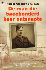DE MAN DIE TWEEHONDERD KEER ONTSNAPTE - Horace Greasley & Ken Scott