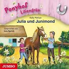 Ponyhof Liliengrün 08. Julia und Junimond von Kelly McKain (2011)