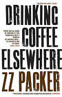 Drinking Coffee Elsewhere by ZZ Packer (Paperback, 2005)