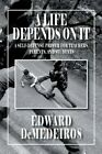 A Life Depends on It: A Self-Defense Primer for Teachers, Parents, and Students by Edward Demedeiros (Paperback / softback, 2014)