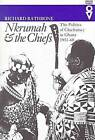 Nkrumah & the Chiefs: The Politics of Chieftaincy in Ghana, 1951-60 by Richard Rathbone (Paperback, 2000)