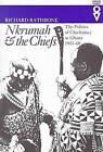 Nkrumah & Chiefs: Politics of Chieftaincy in Ghana 1951-1960 by Richard Rathbone (Paperback, 2000)