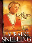 An Untamed Land by Lauraine Snelling (CD-Audio, 2015)