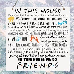Details about Personalised Friends TV show Quotes Family Rules In This  House Plaque