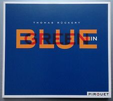 THOMAS RÜCKERT BLUE IN GREEN 2006 PIROUET RECORDS JAZZ CD COLLECTORS EDITION NEU