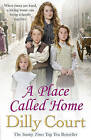 A Place Called Home by Dilly Court (Paperback, 2015)