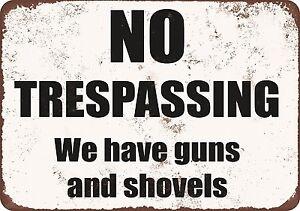 Warning-Sign-No-Trespassing-We-have-guns-and-shovels-8-034-x-12-034-Funny-Metal