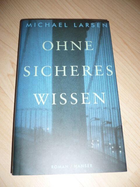 Ohne sicheres Wissen von Michael Larsen