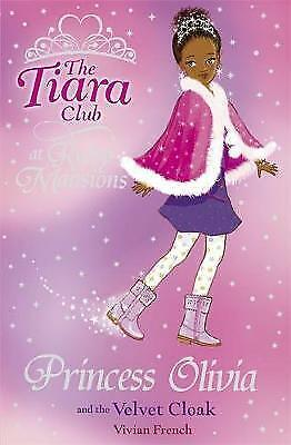 French, Vivian, Princess Olivia and the Velvet Cloak (The Tiara Club),  Book