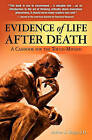 Evidence of Life After Death: A Casebook for the Tough-Minded by Arthur S Berger J D (Paperback / softback, 2010)