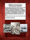 Infant Sprinkling Proved to Be a Human Tradition: Being the Substance of a Debate on Christian Baptism Between John Walker, a Minister of the Secession, and Alexander Campbell, a Regular Baptist Minister: At Mount Pleasant, Jefferson County, Ohio, On... by Alexander Campbell (Paperback / softback, 2012)