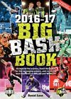 The Big bash Book 2016-17: Go Behind the Scenes, Meet the Teams for the Upcoming Season, and Relive the Best Moments of Bbl 05 and Wbbl 01 by Daniel Lane (Paperback, 2016)